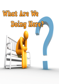 What Are We Doing  Here? - 28th August 2016