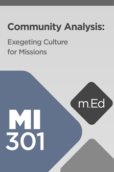 MI301 Community Analysis: Exegeting Culture for Missions (Course Overview)