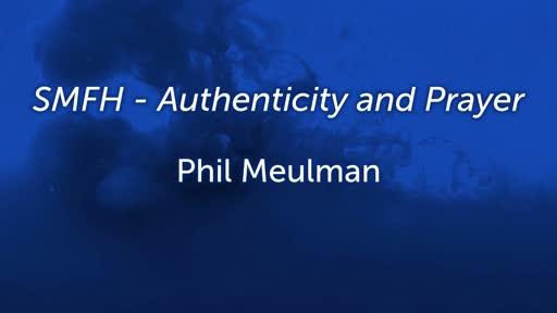 SMFH - Authenticity and Prayer
