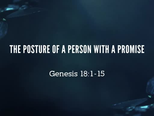 The Posture of a Person with a Promise