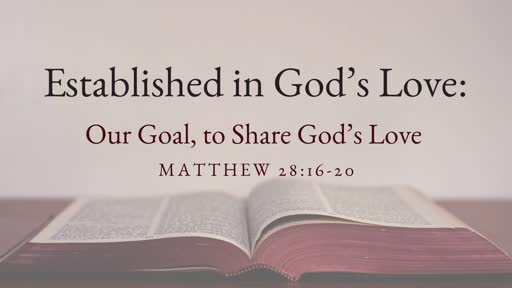 Established in God's Love: Our Goal, to Share God's Love