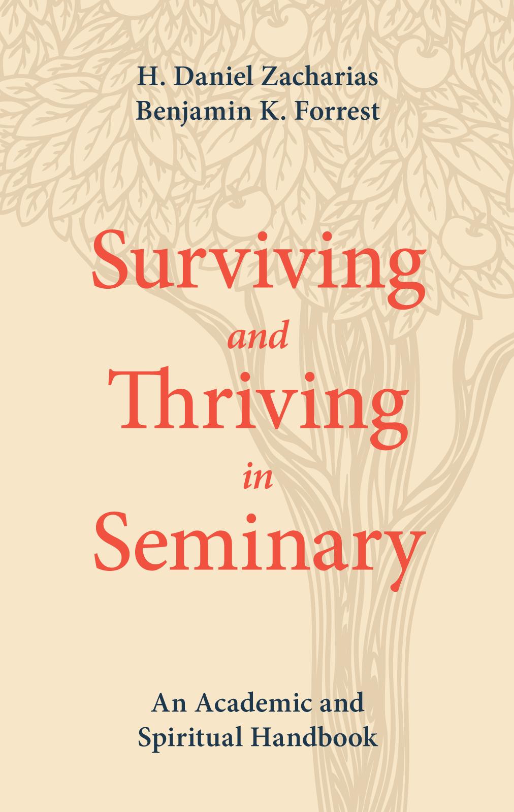 Surviving and Thriving in Seminary: An Academic and Spiritual Handbook