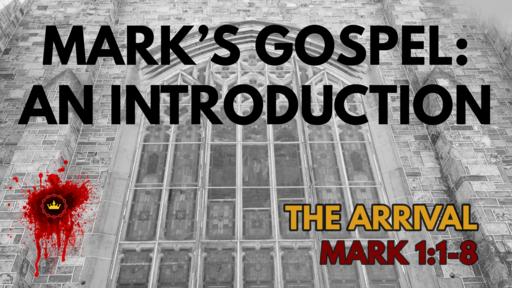 Mark's Gospel: An Introduction