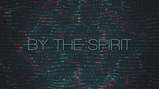 By The Spirit 11-17-19