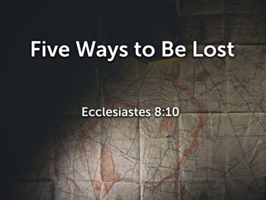 Five Ways to Be Lost