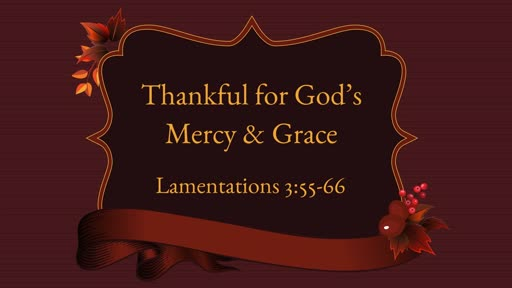 Thankkful for God's Mercy and Grace