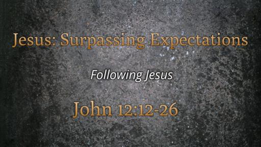 Jesus: Surpassing Expectations