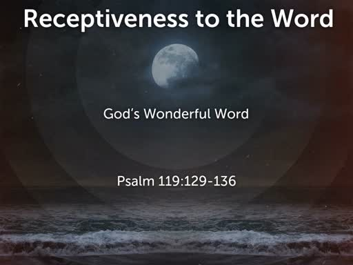 11/17/2019 Receptiveness to the Word