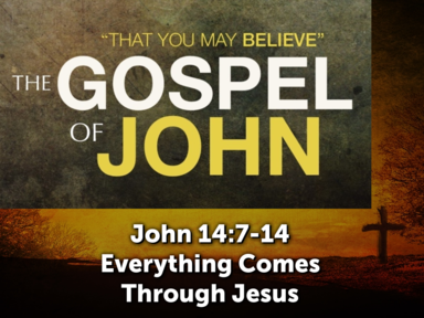 Everything Comes Through Jesus