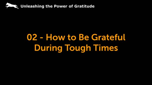 02 - How to Be Grateful During Tough Times