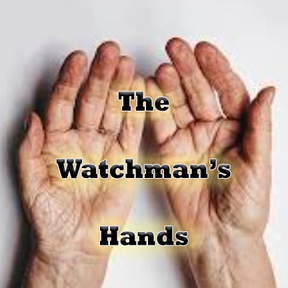 The Watchman's Hands