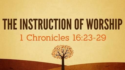 The Instruction Of Worship