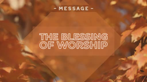 The Blessing of Worship