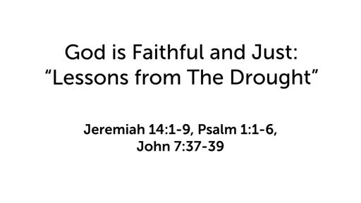 """God is Faithful and Just: """"Lessons from the Drought"""""""