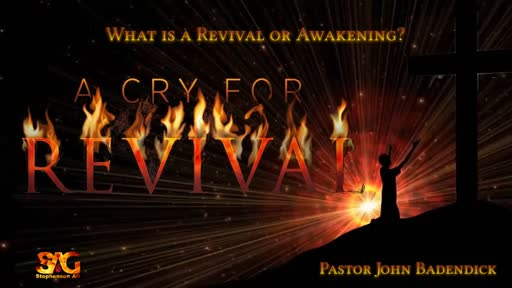 A Cry For Revival - What is a Revival or Awakening?