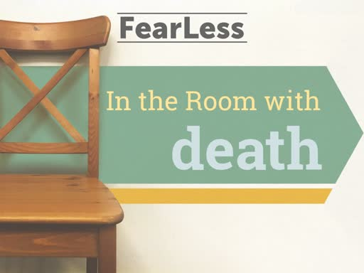 FearLess - 5. In the Room with Death