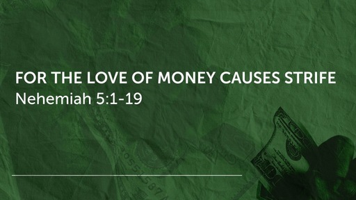 For The Love Of Money Causes Strife