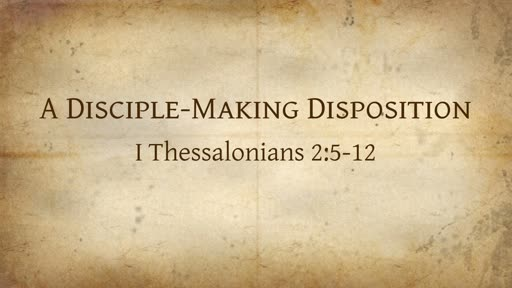 A Disciple-Making Disposition
