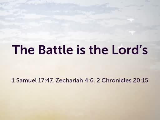 2019.11.17a The Battle is the Lord's