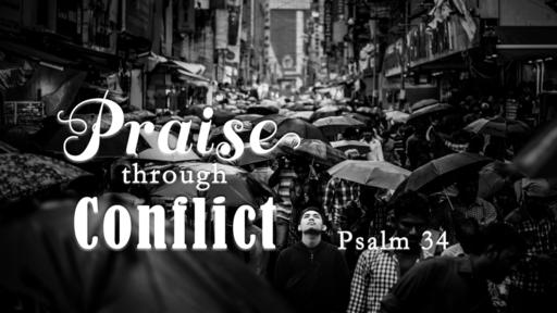 Praise through Conflict