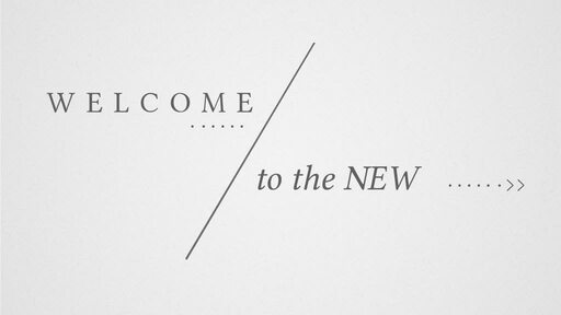 Welcome to the New