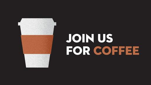 Join Us for Coffee