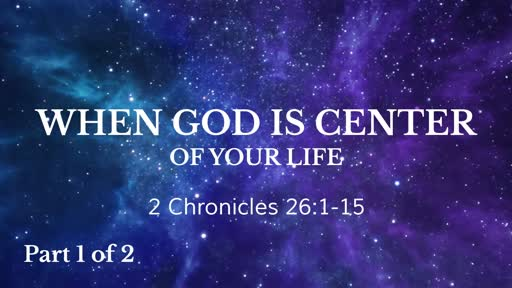 When God is Center of Your Life