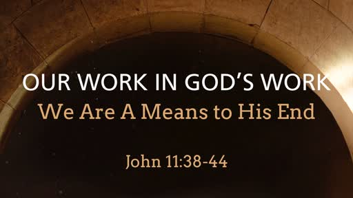 Nov. 17, 2019 - Our Work in God's Work