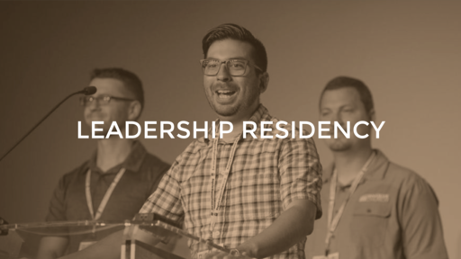 Train Up - Our Leadership Residency Program (2 Timothy 2:2)