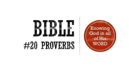 Bible # 20 Proverbs Knowing God in all of His Word