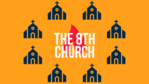 The 8th Church -  Part  5