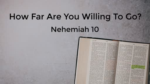 11-13-19 How Far Are You Willing To Go?