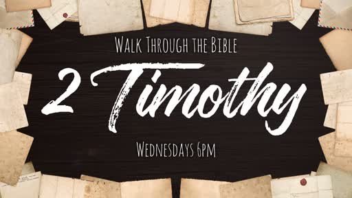 Walk Through the Bible - 2 Timothy 3