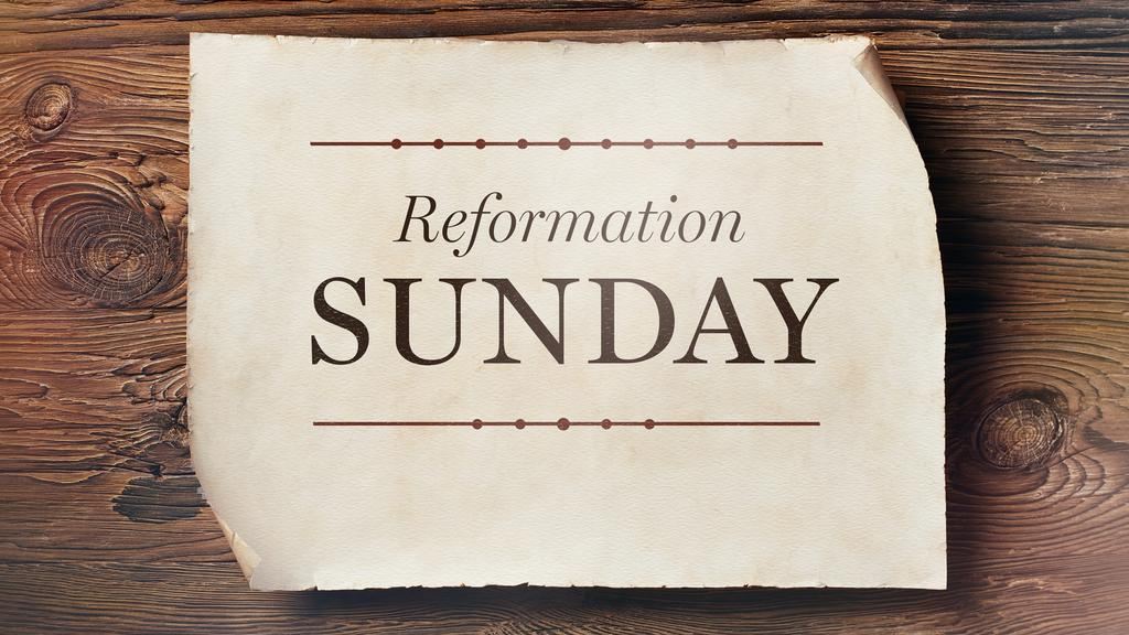 Reformation Sunday - Graphics for the Church