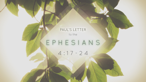 Paul's Letter to the Ephesians 4:17-24