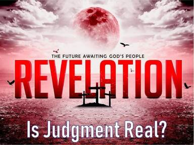Revelation Is Judgment Real?