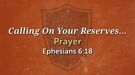 Calling On Your Reserves... Prayer