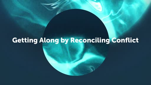 Getting Along by Reconciling Conflict
