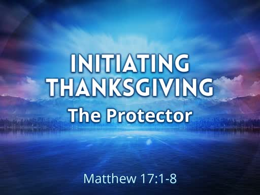 Initiating Thanksgiving: The Protector