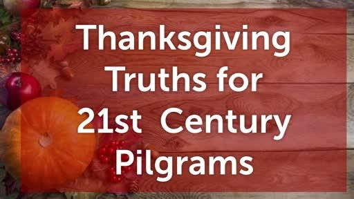 Thanksgiving Truths for 21st Century Pilgrims