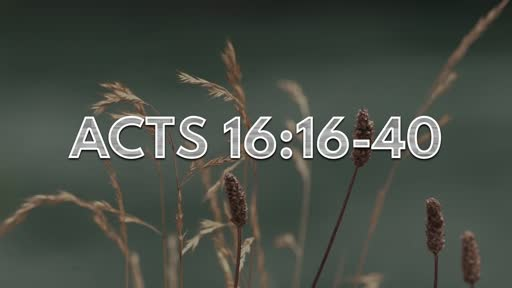 Acts 16:15-40