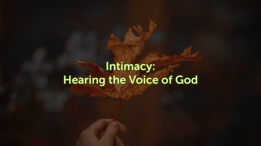 Intimacy: Hearing the Voice of God