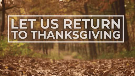 Let Us Return to Thanksgiving