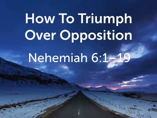 How To Triumph Over Opposition