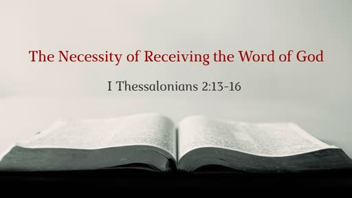 The Necessity of Receiving the Word of God