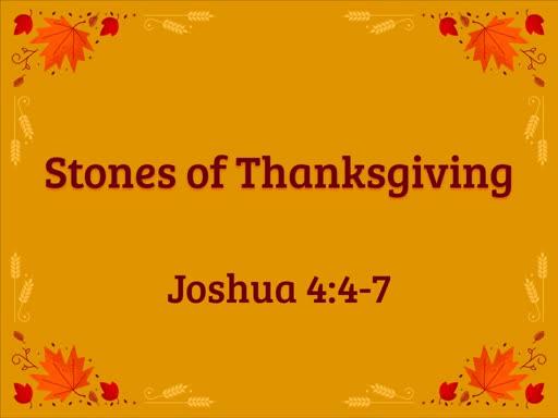 Stones of Thanksgiving