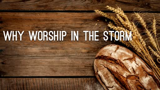 Why Worship In The Storm