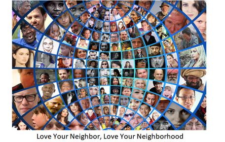 Love Your Neighbor, Love Your Neighborhood