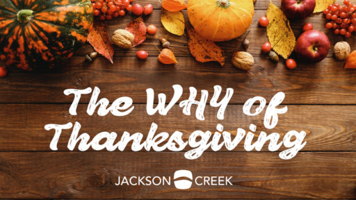November 24th, 2019 - The Why of Thanksgiving