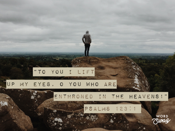"""Psalm 123: """"Eyes to the Lord"""""""